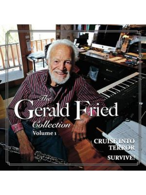 THE GERALD FRIED COLLECTION (VOL. 1): CRUISE INTO TERROR / SURVIVE! (2CD)